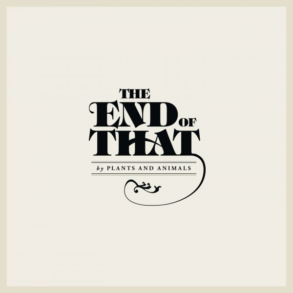 The End of That - Plants and Animals