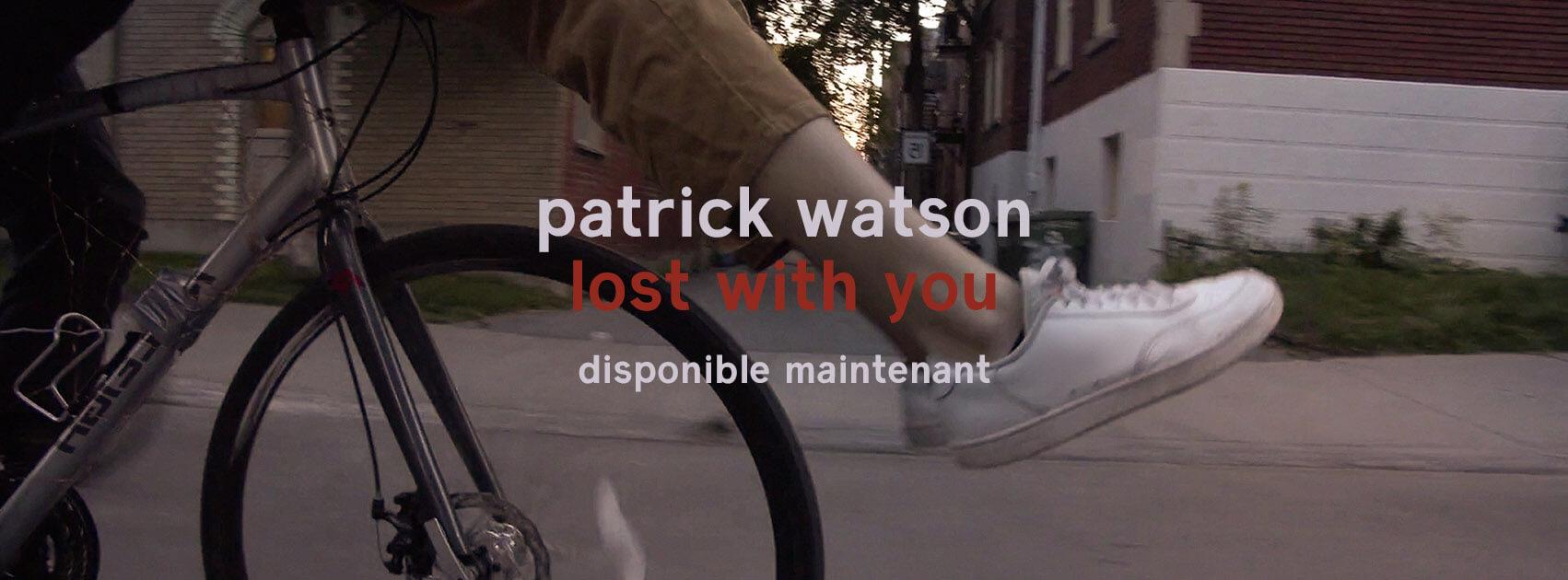 PatrickWatson-Lostwithyou-SCRWebsite-FR