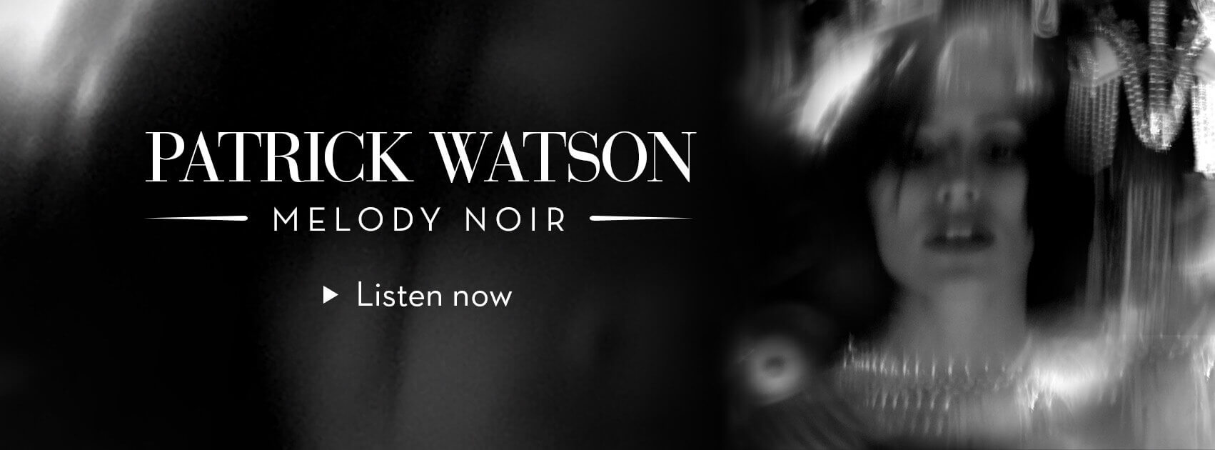 Patrick Watson Melody Noir
