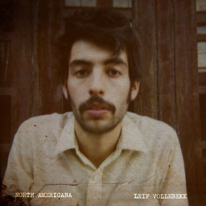 Leif-Vollebekk_North-Americana_Album-Cov
